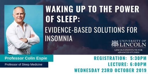 Prof Colin Espie: Waking up to the power of sleep: evidence-based solutions for insomnia