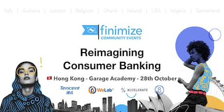 #FinimizeHK Re-imagining Consumer Banking tickets