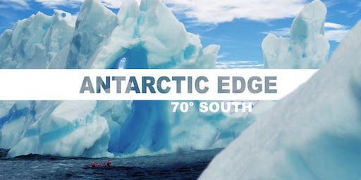 Antarctic Edge 70° South- UV Climate Change and Sustainability Film Series