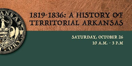 1819-1836: A History of Territorial Arkansas tickets