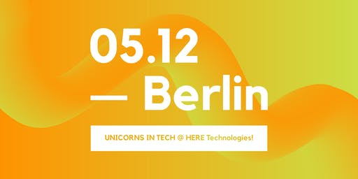 UNICORNS IN TECH meets HERE Technologies