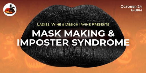 Ladies Wine and Design Presents: Mask Making & Impostor Syndrome