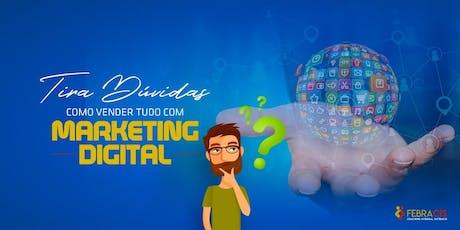 [BRASILIA/DF] TIRA DÚVIDAS - CURSO COMO VENDER TUDO COM MARKETING DIGITAL 21/10/2019 ingressos