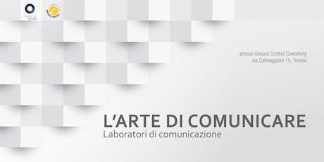 L'arte di comunicare - i workshop biglietti