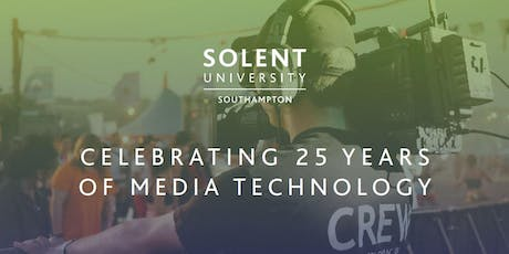 Celebrating 25 years of media technology at Solent - conference tickets
