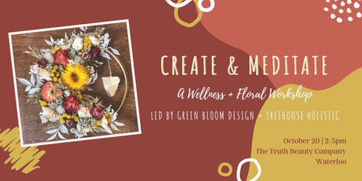 Create and Meditate: A Wellness + Floral Workshop