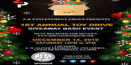 1st Annual Toy Drive Giveaway Bash Event By: Z & P Investment Group, Inc