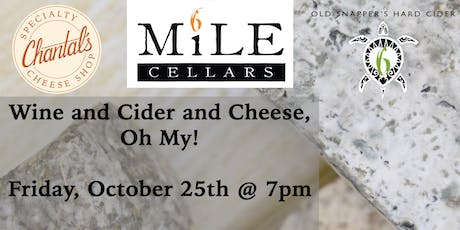 Wine and Cider and Cheese, Oh My! tickets