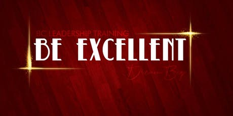 BE EXCELLENT - BC QUARTERLY LEADERSHIP TRAINING tickets