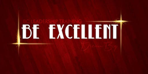 BE EXCELLENT - BC QUARTERLY LEADERSHIP TRAINING
