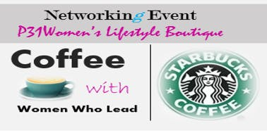 """Women Who Lead"" COFFEE & CONVERSATION"