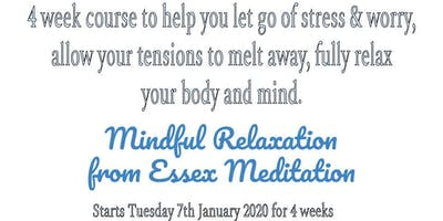 Mindful Relaxation from Essex Meditation - letting go of stress and worry in January 2020