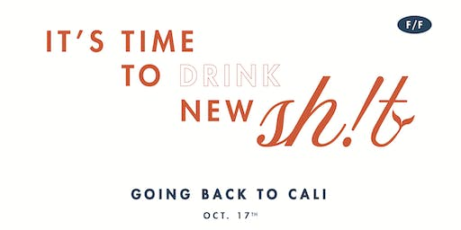 It's Time to Drink New Sh!t: Going Back to Cali