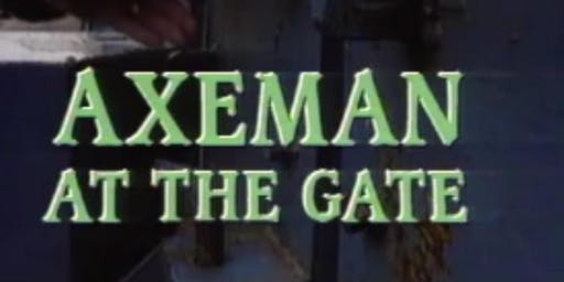 The Axeman at the Gate