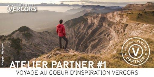 Atelier Partner #1 Voyage au coeur d'Inspiration Vercors