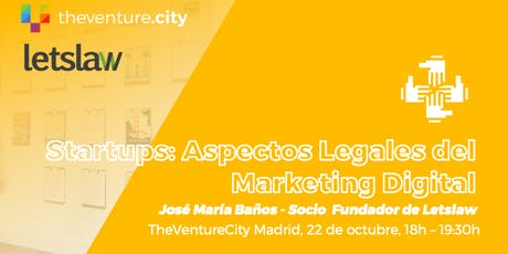 Startups: Aspectos Legales del Marketing Digital tickets
