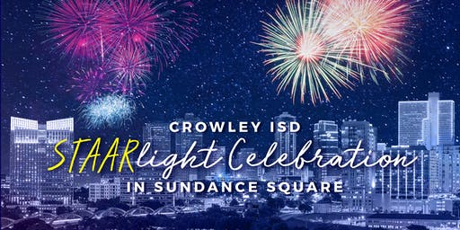Crowley ISD STAARlight Celebration in Sundance Square