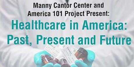 Healthcare in America: Past, Present, and Future tickets