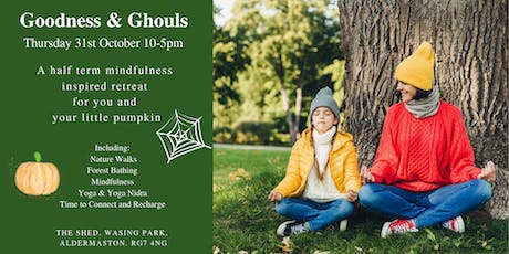 Goodness & Ghouls - A Half-Term Retreat Day for You and Your Little Pumpkin tickets