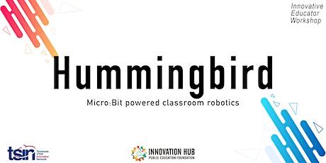 Hummingbird Robotics || TSIN Innovative Educator Workshop tickets