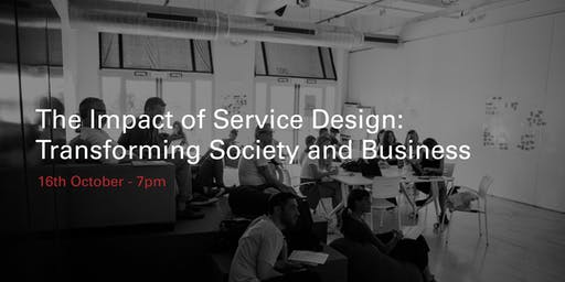 The Impact of Service Design: Transforming Society and Business
