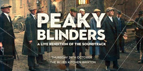 Peaky Blinders: A Live Rendition of the Soundtrack tickets