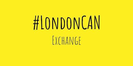 #LondonCAN Exchange