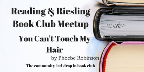 You Can't Touch My Hair-Reading and Riesling tickets