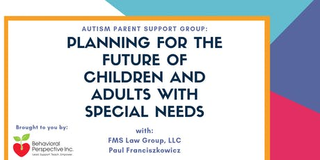 Planning for the Future of Children and Adults with Special Needs tickets