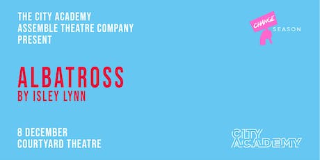 Albatross by Isley Lynn | The  Assemble Theatre Company tickets