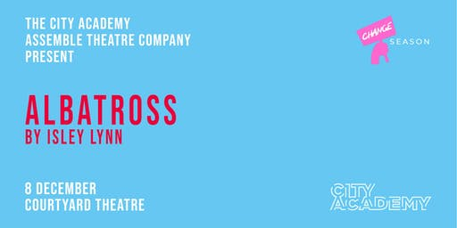 Albatross by Isley Lynn   The  Assemble Theatre Company