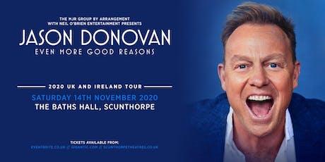 Jason Donovan 'Even More Good Reasons' Tour (The Bath Halls, Scunthorpe) tickets