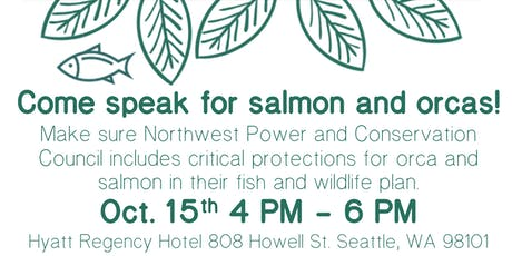 Come speak for salmon and orcas! tickets