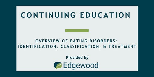 Overview of Eating Disorders: Identification, Classification, & Treatment
