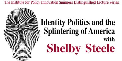 Identity Politics and the Splintering of America with Shelby Steele