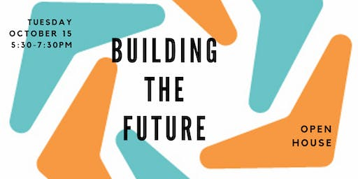 Open House - Building the Future