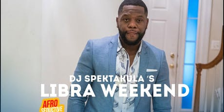 DJ SpekTakula's  Libra Weekend 10/19-10/20 tickets
