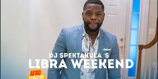 DJ SpekTakula's  Libra Weekend 10/19-10/20