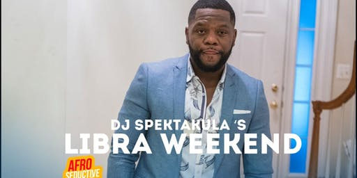 DJ SpekTakula's  Libra Weekend 10/19-10/20
