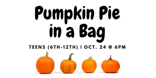 Pumpkin Pie in a Bag [Teens]