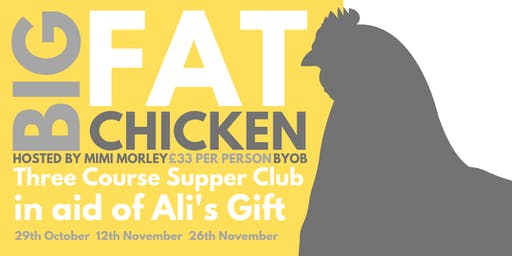 **SOLD OUT **Big Fat Chicken Supperclub