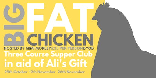 **SOLD OUT ** Big Fat Chicken Supperclub