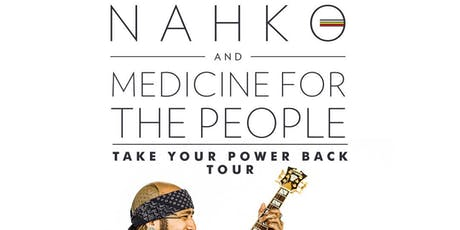 NAHKO AND MEDICINE FOR THE PEOPLE / Nattali Rize tickets