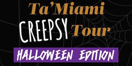 Ta'Miami Creepsy Tour tickets
