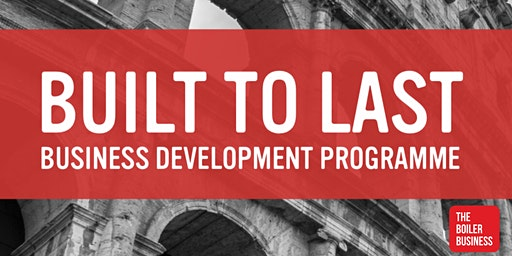 Built To Last - Business Development Training Day For The Heating Industry