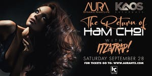 The Return of Ham Choi, Aura KAOS Saturdays ft....