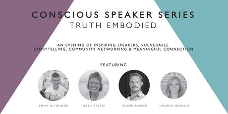 CONSCIOUS SPEAKER SERIES: Truth Embodied tickets