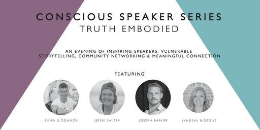 CONSCIOUS SPEAKER SERIES: Truth Embodied