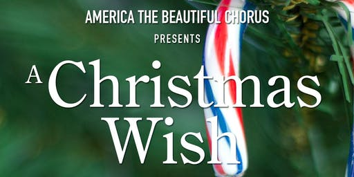 America the Beautiful Chorus Presents A Christmas Wish