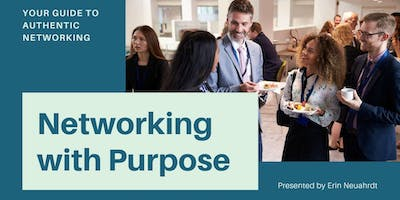 Networking with Purpose with Erin Neuhardt